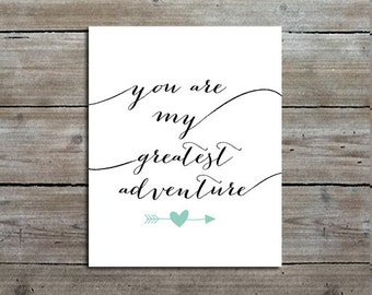 You Are My Greatest Adventure Calligraphy Print - Wedding Gift - Baby Shower Gift - Nursery Art Print - Valentines Day Gift