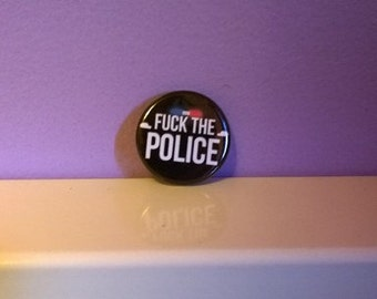 F*ck The Police 1.25 inch button
