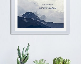 Just keep climbing Inspirational Quote Typography Print, Mountain Art Print, Wanderlust Art, Adventure Print Wall Art Sayings Camping Decor