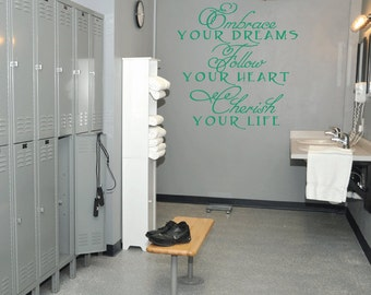Embrace Your Dreams Follow Your Heart Cherish Your Life vinyl wall decal E00064