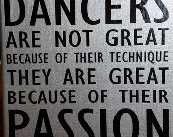 Great Dancers Are Not Great Because Of Their Technique They Are Great Because Of Their Passion Canvas