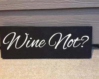 Wine Sign, Wine Not, Wood Sign, Vino