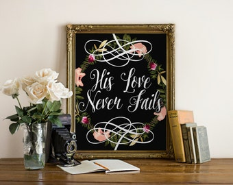 "PRINTABLE Art ""His Love Never Fails"" Typography Art Print Floral Art Print Motivational Quote Inspirational Quote Christian Art Print"