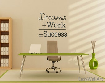 Office Wall Decal - Dream + Work = Success Office Wall Quotes Decal, Vinyl Office Decal, Success Office Wall Lettering Wall Sticker #Q126