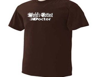 World's Hottest Doctor Physician MD Medical T-Shirt