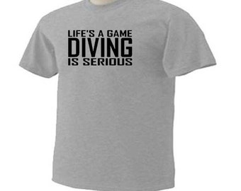 Life's A Game Diving Is Serious Scuba Diving Sea Ocean Activity T-Shirt
