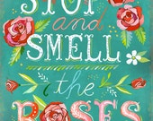 Stop And Smell The Roses Print  | Watercolor Quote | Inspirational Print | Lettering | Wall art | 8x10 | 11x14