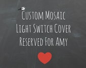Mosaic Tile Light Switch Cover Reserved for Amy - Custom Switchplate Cover