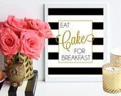 Eat Cake for Breakfast / black and gold metallic striped poster art print - dorm decor - home office - kitchen decor - gift for BFF - preppy