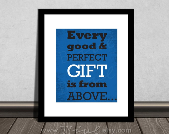 James 1:17, Every good and perfect gift is from Above, Kid Quote, Nursery Print, Bed time. DIY Printable.