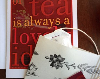 "Cup of Tea greeting card. ""A Cup of Tea is Always a Lovely Idea"" © original design"