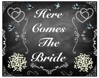 Here Comes the Bride Chalkboard wedding chalkboard print country wedding sign Victorian wedding chalk board wedding sign rustic Bride gift