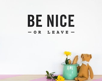 Wall decal quote: Be Nice or Leave / Wall vinyl sticker / Inspirational Quote Home decor / Hallway decor / Door sticker / Housewarming gift