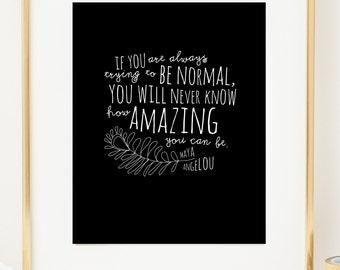 Maya Angelou Inspirational Art Print. How Amazing You Can Be Typographic Art. Wall Art. Nursery Decor. Dorm Decor. Office Decor. Home Decor.