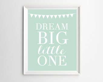 Dream Big Little One Poster, Nursery, Dream Big, Nursery Prints, Nursery Mint Green, Baby Nursery Decor, Nursery Wall Art, Baby Nursery Art