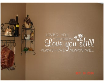 Love you still quote. Elegant wall decal.