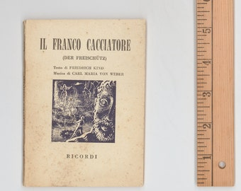 Il Franco Cacciatore Der Freischütz Words to Weber's Opera by Friedrich Kind Tiny Italian Book 1954 Book with Mid Century Modern Cover Art