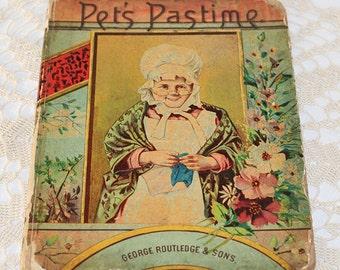 Antique George Routledge & Sons Children's Book Pet's Pastime 1885