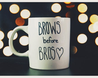 Brows Before Bros Coffee Mug. Makeup Brush Holder. Gifts for Her. Birthday Gift Cute quote mug hand lettering mug gift idea