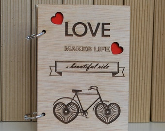 Love Quotes | Love Makes Life Beautiful Ride | Wooden Notebook | Love Notebook | Bicycle Notebook | Heart Notebook | Love Gifts