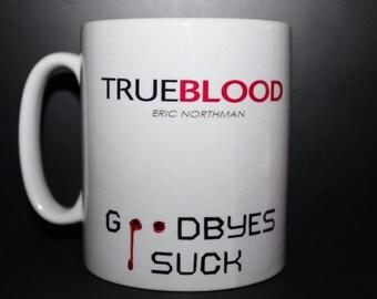 Custom Printed Goodbye Eric Northman Trueblood show Mug / Mugs perfect for a gift Uni College Kitchen Work Office Studio Cup