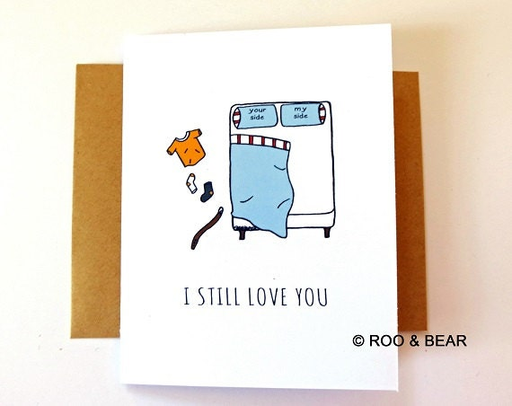 Funny Valentine Card - Valentine's Day Card - I Still Love You