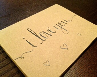 "Modern Calligraphy Note Card // ""I Love You"" // 4.25 x 5.5 Handwritten, Kraft Card with Envelope"