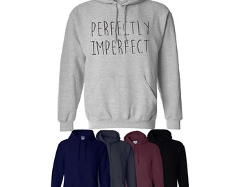 Perfectly Imperfect Hoodie Fashion Style Winter Trend Hood Mens Womens