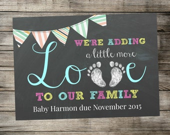 Printable Pregnancy Announcement - Adding Little More Love To Our Family - Card / Photo Prop - Chalkboard - DIGITAL JPEG file / Social Media