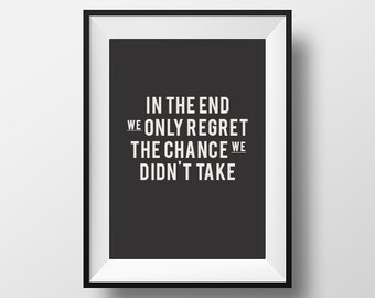 In the end, Inspirational poster, quotes, motivational quote, instant download, digital art, printable art, typography, chances, regrets
