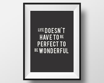 Motivational, Quote, Print, Quote Poster, Inspirational, Life doesn't have to be perfect to be wonderful, Printable, Wall Decor, Download