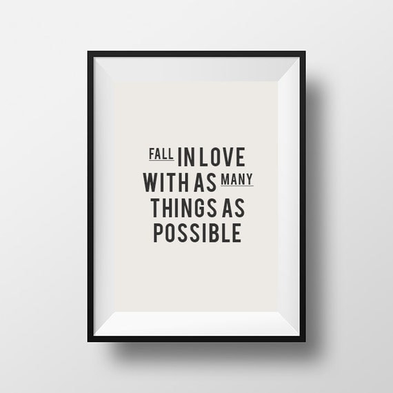 Fall In Love With As Many Things As Possible Motivation