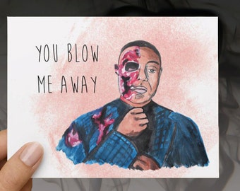 """Gus Fring  Breaking Bad """"You Blow Me Away"""" Funny Love Card"""