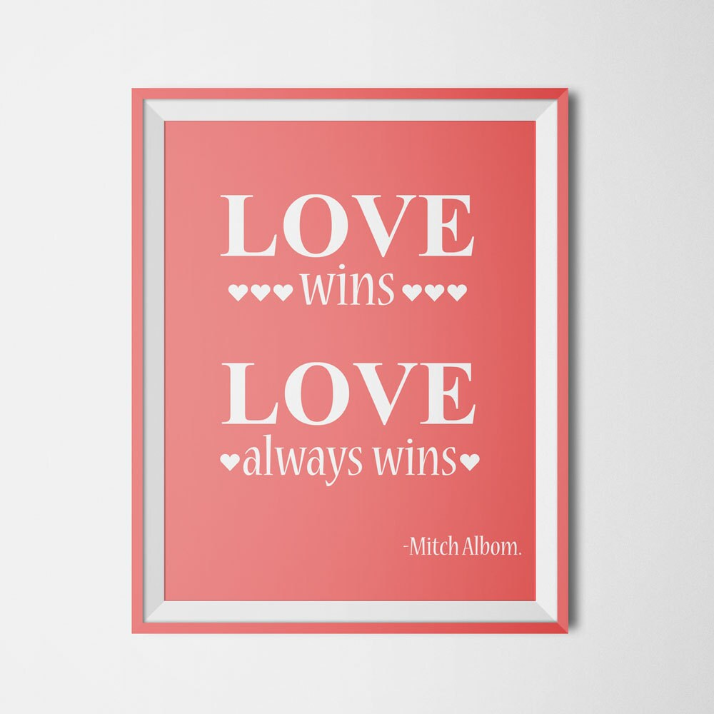 Love wins Print Love always wins wedding love quote by Inspire4you