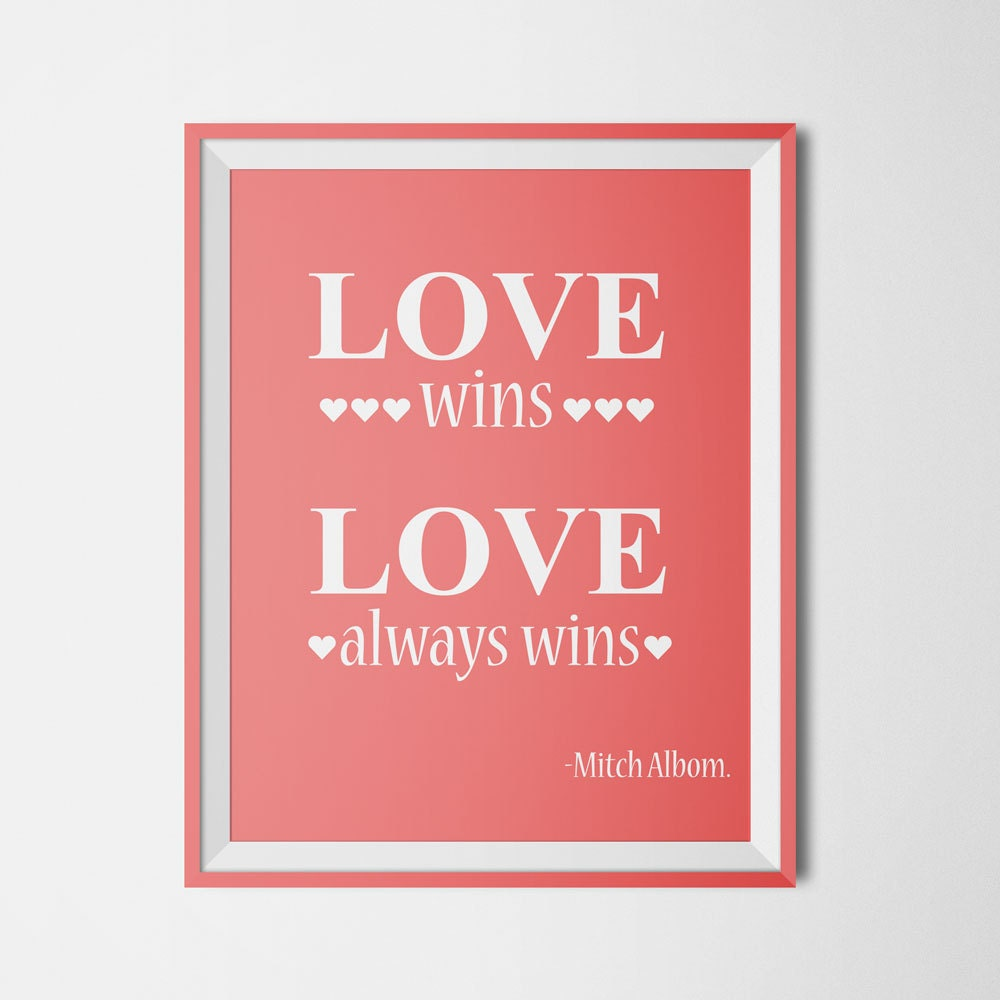 Quotes About Love Wins : Love wins Print Love always wins wedding love quote by Inspire4you