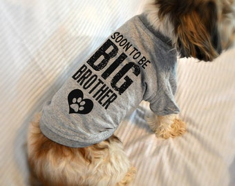 Soon to Be Big Brother Dog Shirt. Custom Dog T-Shirts. Small Pet Clothes. Gift for Expecting Mother.