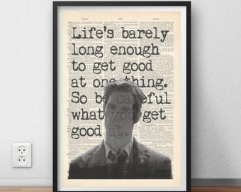 "True Detective Quote ""Life's barely long enough to get good at one thing"" wall art print - Rust Cohle - wall art poster"