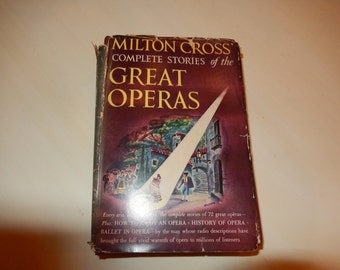 COMPLETE STORIES of the GREAT Operas by Milton Cross