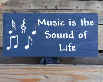 Music is the Sound of Life country decor wood sign