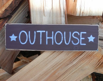 OUTHOUSE country decor wood sign