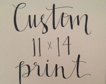 Custom 11 x 14 Print