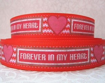 7/8 inch Forever in my Heart -  Valentine's day Love Printed Grosgrain Ribbon for Hair Bow
