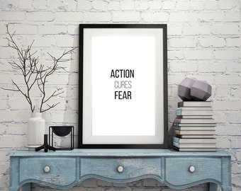"Typography Art Motivational Quote ""action cures fear"" Inspirational Home Decor Instant Digital Download poster Wall art black white print"