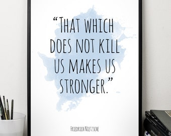 That which ..., Friedrich Nietzsche , Alternative Watercolor Poster, Wall art quote, Motivational quote, Inspirational quote,T