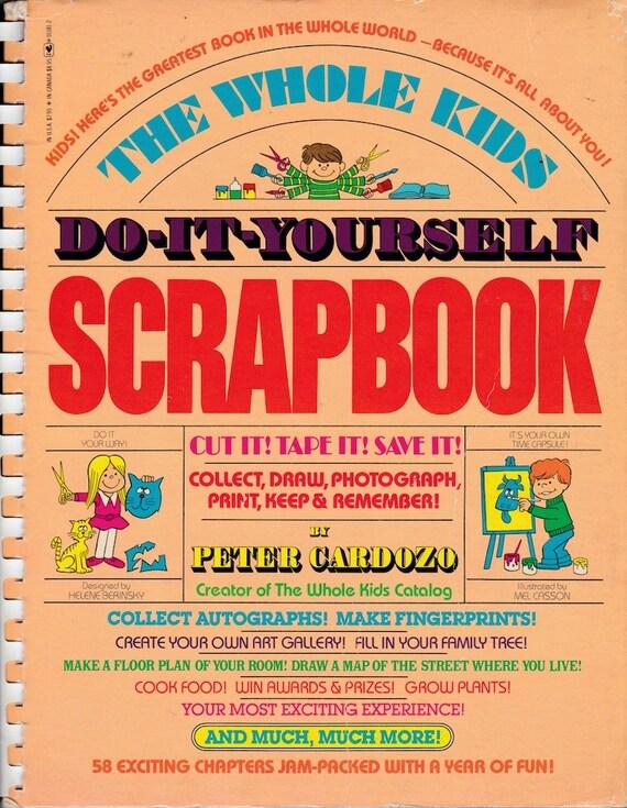 Whole Kids Do-It-Yourself Scrapbook - Peter Cardozo - 1979 - Vintage Book