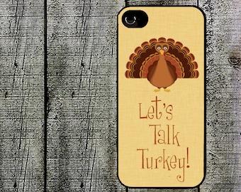 Let's Talk Turkey Phone Case Thanksgiving for iPhone 4 4s 5 5s 5c SE 6 6s 7  6 6s 7 Plus Galaxy s4 s5 s6 s7 Edge