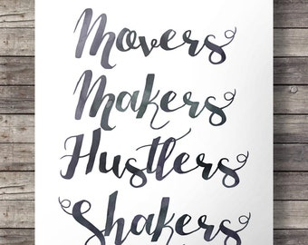 Movers, Makers, Hustlers, Shakers: That's us! Printable calligraphic typography wall art