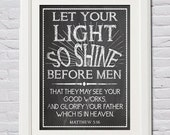 Instant Download! Let Your Light So Shine Before Men, Chalkboard Print - Digital File in 4 Sizes (4x6, 5x7, 8x10, 11x14) Chalk Matthew 5:16