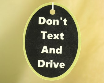 Don't Text And Drive Car Air Freshener, Vertical