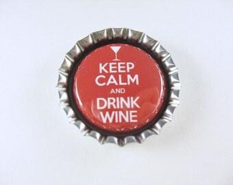 Bottle Cap Fridge Magnet, Cute Fridge Magnet, Refrigerator Magnet,  Keep Calm and Drink Wine